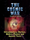 The Cosmic War (eBook): Interplanetary Warfare, Modern Physics, and Ancient Texts